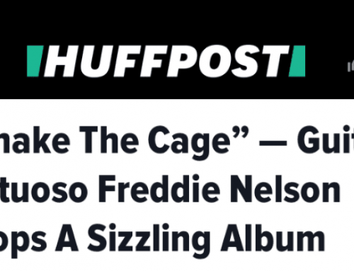 """HUFFPOST: """"Shake The Cage"""" — Guitar Virtuoso Freddie Nelson Drops A Sizzling Album"""
